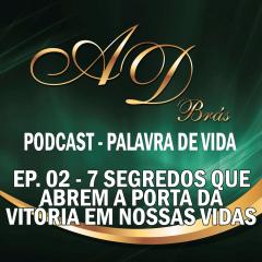 PodCast – PALAVRA DE VIDA – Episódio 02