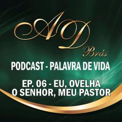 Episódio 06 – PodCast – PALAVRA DE VIDA