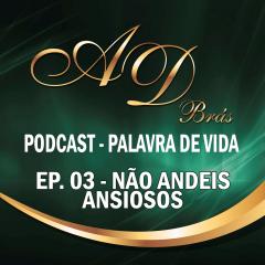 PodCast – PALAVRA DE VIDA – Episódio 03