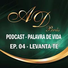 PodCast – PALAVRA DE VIDA – Episódio 04