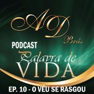 """Episódio 10 – """"O véu se rasgou"""" – PodCast PALAVRA DE VIDA"""
