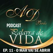 """Episódio 11 – """"O mar vai abrir"""" – PodCast PALAVRA DE VIDA"""