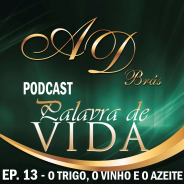 """Episódio 13 – """"O trigo, o vinho e o azeite"""" – PodCast PALAVRA DE VIDA"""