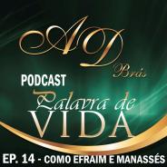 """Episódio 14 – """"Como Efraim e Manassés"""" – PodCast PALAVRA DE VIDA"""